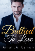 """Book cover """"Bullied To Love"""""""