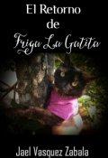 """Portada del libro """"El Retorno De Friga La Gatita (novela Cristiana)"""""""