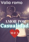 """Portada del libro """"""""Amor Por Casualidad"""""""""""