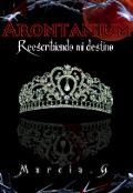 """Portada del libro """"Arontanium: Reescribiendo Mi Destino."""""""