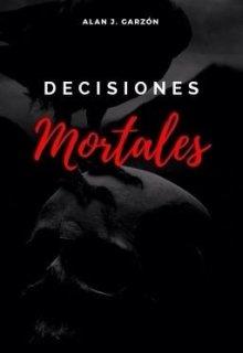 """Libro. """"Decisiones Mortales """" Leer online"""