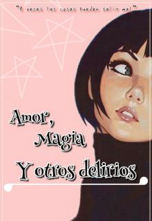 """Libro. """"Amor, Magia y Otros delirios."""" Leer online"""