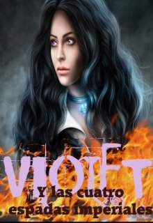 """Libro. """"Violet y las cuatro espadas imperiales"""" Leer online"""