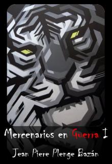 """Libro. """"Mercenarios en Guerra 1"""" Leer online"""