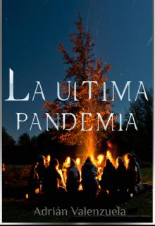 """Libro. """"La Última Pandemia"""" Leer online"""
