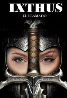 """Libro. """"Ixthus, El Llamado"""" Leer online"""