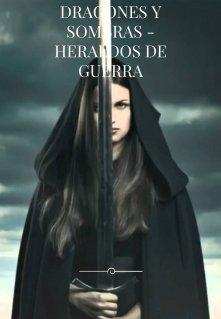 """Libro. """"Dragones y Sombras - Heraldos de Guerra"""" Leer online"""