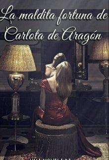 """Libro. """"La maldita fortuna de Carlota de Aragón."""" Leer online"""