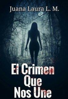 """Portada del libro """"El Crimen Que Nos Une """""""