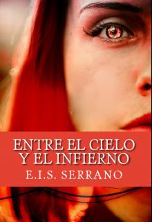 """Libro. """"Entre el cielo y el infierno -Trilogía cielo o infierno #1© """" Leer online"""