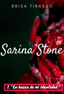 """Libro. """"Sarina Stone: 1. """"en busca de mi Identidad"""""""" Leer online"""