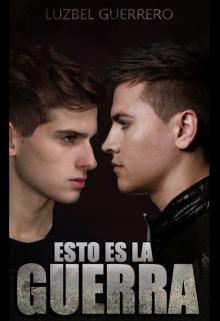 """Libro. """"Esto es la Guerra"""" Leer online"""