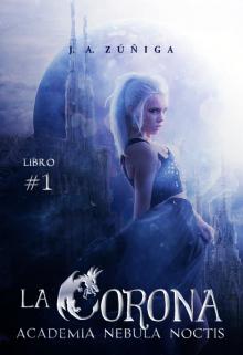 """Libro. """"Academia Nebula Noctis I: Corona."""" Leer online"""