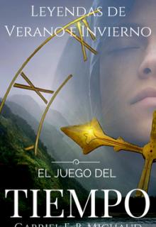 """Libro. """"El Juego del Tiempo - Leyendas de Verano e Invierno 1"""" Leer online"""