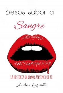 """Libro. """"Besos sabor a sangre"""" Leer online"""