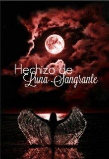 """Libro. """"Hechizo de Luna Sangrante (saga Poder Lunar I)"""" Leer online"""