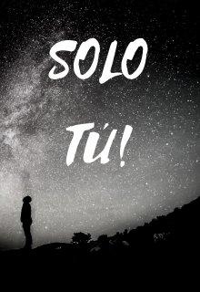 """Libro. """"Solo TÚ.."""" Leer online"""