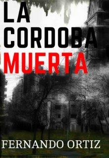 "Libro. ""La Córdoba Muerta"" Leer online"