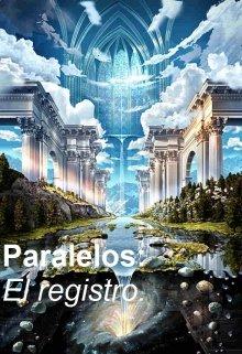 """Libro. """"Paralelos: El registro"""" Leer online"""