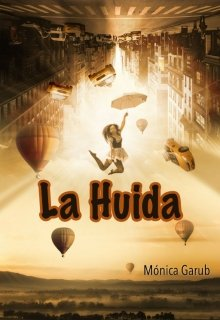 """Libro. """"La Huída"""" Leer online"""