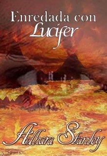 """Libro. """"Enredada con Lucifer"""" Leer online"""