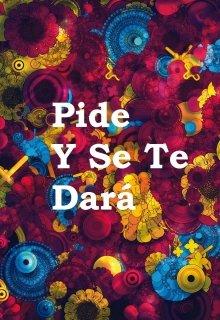 """Libro. """"Pide Y Se Te Dará """" Leer online"""