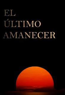 """Libro. """"El último amanecer"""" Leer online"""