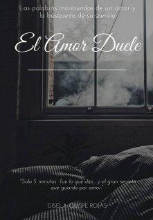 """Libro. """"El Amor Duele"""" Leer online"""