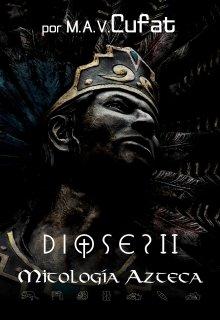 """Libro. """"Dioses ll: Mitología azteca """" Leer online"""
