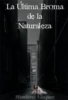 """Libro. """"La Última Broma de la Naturaleza """" Leer online"""