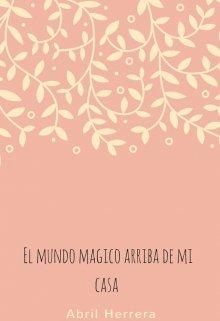 """Libro. """"El mundo mágico arriba de mi casa"""" Leer online"""