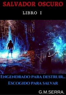 """Libro. """"La Profecía del Salvador Oscuro"""" Leer online"""