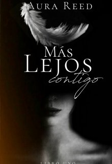 """Libro. """"Más Lejos Contigo"""" Leer online"""