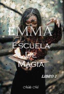 """Libro. """"Emma: Escuela de Magia (crónicas de la Maga Silenciosa #1)."""" Leer online"""