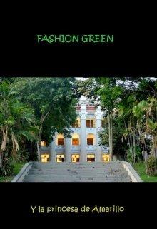 """Libro. """"Fashion Green y la Princesa de Amarillo"""" Leer online"""