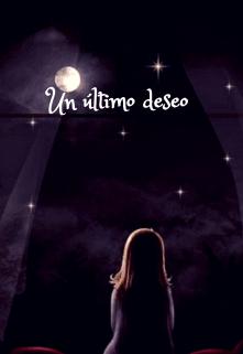 """Libro. """"Un último deseo"""" Leer online"""