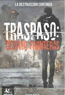 """Libro. """"Tráspaso: Destino Fronteras"""" Leer online"""