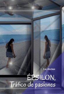 """Libro. """"Épsilon, tráfico de pasiones"""" Leer online"""