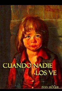 """Libro. """"Cuando nadie los Ve"""" Leer online"""