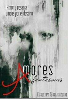 """Libro. """"Amores Fantasmas +18"""" Leer online"""