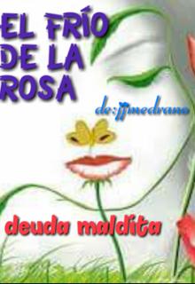 """Libro. """"El Frio De La Rosa"""" Leer online"""