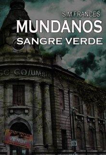 "Libro. ""Mundanos ""Sangre Verde"""" Leer online"