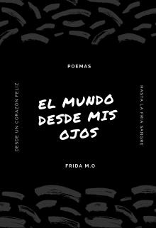 """Libro. """"El Mundo Desde Mis Ojos (poemas)"""" Leer online"""