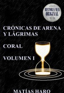 """Libro. """"Crónicas de Arena y Lágrimas: Coral Volumen I"""" Leer online"""