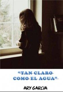 """Libro. """"""""Tan Claro Como El Agua"""""""" Leer online"""