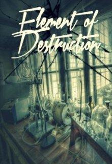 "Libro. ""Element of Destruction"" Leer online"