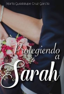 "Libro. ""Protegiendo a Sarah"" Leer online"