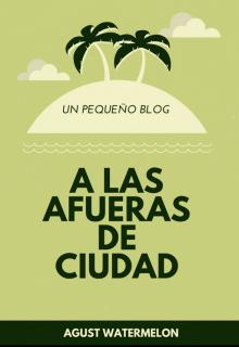 """Libro. """"A las afueras de Ciudad (blog)"""" Leer online"""
