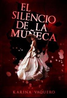 """Libro. """"El silencio de la muñeca I: Secretos (+18)"""" Leer online"""