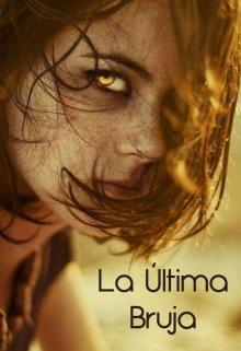 """Libro. """"La Última Bruja"""" Leer online"""